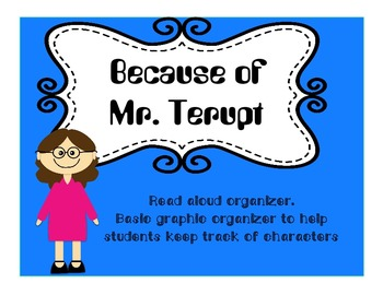 Because of Mr. Terupt by Bob Buyea Read Aloud  Graphic Organizer- Editable