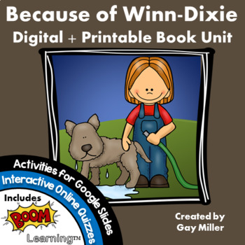 Because of Winn Dixie Novel Study: Digital + Printable Unit [Kate DiCamillo]