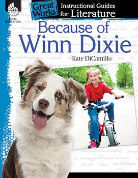 Because of Winn-Dixie: An Instructional Guide for Literature (Physical book)