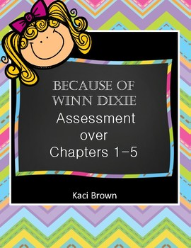 Because of Winn Dixie Assessment Chapters 1-5