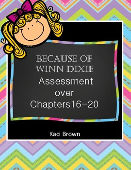 Because of Winn Dixie Assessment Chapters 16-20