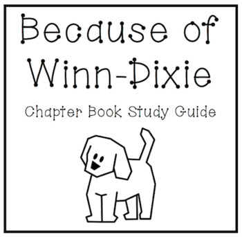 Because of Winn-Dixie - Chapter Book Study Guide