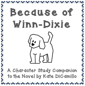 Because of Winn-Dixie - Character Study Booklet