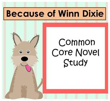 Because of Winn Dixie Common Core {Comprehensive Novel Study}