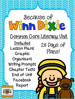 Because of Winn Dixie-Common Core Unit-28 Days, Plans, Tests, Activities