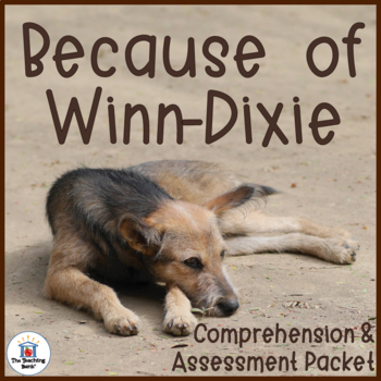 Because of Winn-Dixie Comprehension and Assessment Bundle