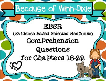 Because of Winn-Dixie EBSR Comprehension Question Sets for Chapters 18-22