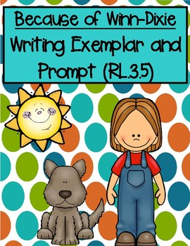 Because of Winn-Dixie Exemplar and Writing Prompt RL.3.5