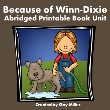 Because of Winn-Dixie Abridged Novel Study: vocabulary, comprehension, writing