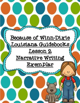 Because of Winn-Dixie Louisiana Guidebooks Lesson 2 Narrative Writing Exemplar
