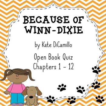 Because of Winn Dixie Open Book Quiz (Chapters 1 - 12)
