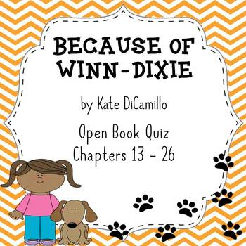 Because of Winn Dixie Open Book Quiz (Chapters 13 - 26)