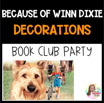 Because of Winn Dixie Party Decorations and Bookmarks FREEBIE
