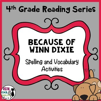Reading Street Spelling and Vocabulary Activities: Because of Winn Dixie