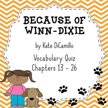 Because of Winn Dixie Vocabulary Quiz (Chapters 13 - 26)