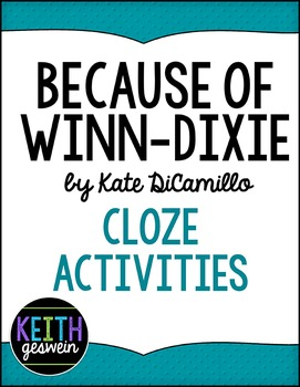Because of Winn-Dixie (Winn Dixie):  13 Cloze Reading Activities