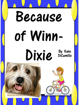 Because of Winn-Dixie by Kate Di Camillo Journeys Grade 4