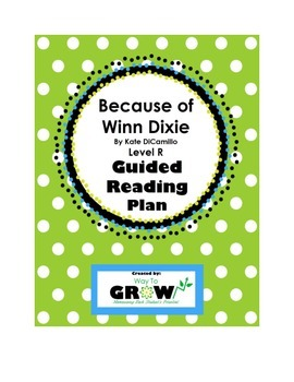 Because of Winn Dixie by Kate DiCamillo - Level R - Guided Reading Plan