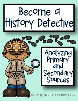 Become a History Detective- Primary & Secondary Sources