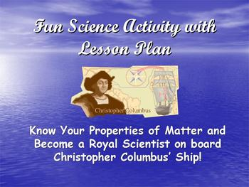 *Become a Royal Scientist Aboard Christopher Columbus' Ship!
