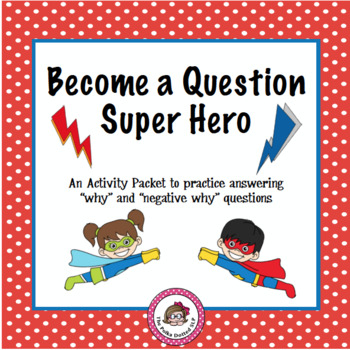 """Answering """"WHY"""" and """"Negative WHY"""" questions - Superhero theme"""