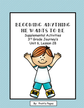 Becoming Anything He Wants to Be Supplemental 3rd gr. Journey's Unit 6 Lesson 28
