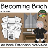 Becoming Bach by Leonard 23 Book Extension Activities NO PREP
