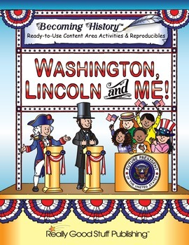Becoming History™: Washington, Lincoln And Me Book