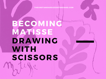 Becoming Matisse Lesson