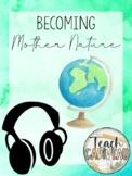 Becoming Mother Nature (Podcast Listen Sheet)