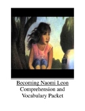 Becoming Naomi Leon Comprehension and Vocabulary Packet