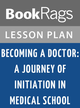 Becoming a Doctor: A Journey of Initiation in Medical Scho