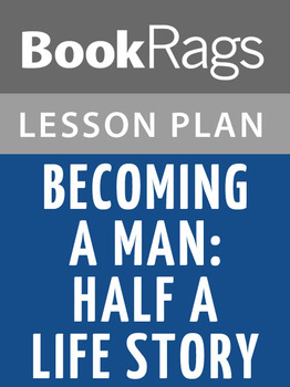 Becoming a Man: Half a Life Story Lesson Plans