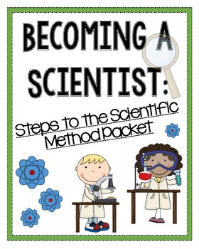 Becoming a Scientist: Steps to the Scientific Method for Kids