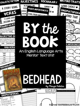 Bedhead BY THE Book ELA Mentor Text Unit