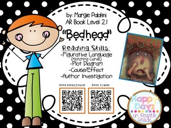 "Cause & Effect ""Bedhead""  - {Figurative Language, Plot, Cause/Effect & QR Codes}"