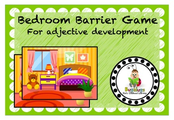 Bedroom Scene Adjective Learning Barrier Game