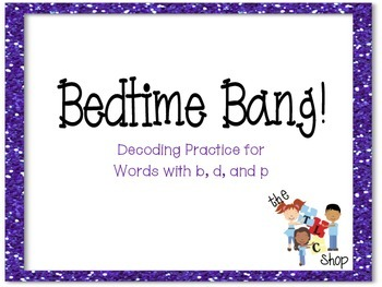 Bedtime Bang! - Decoding with B, D, and P