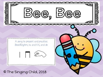 Bee, Bee: A song to teach ta, ti-ti, and do