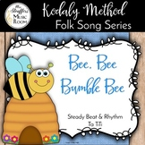 Bee Bee Bumble Bee {Steady Beat}{Rhythm} {Ta Ti-Ti} Kodaly Method Folk Song File