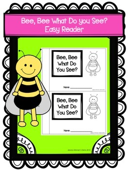 Bee, Bee What Do You See? Easy Reader