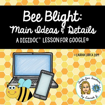 Bee Blight: A DigiDoc™ Digital Lesson on Main Idea in Text for Google®