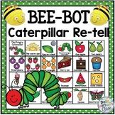 Bee Bot Caterpillar Re-Tell