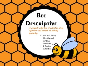 Bee Descriptive:  Adjectives and Adverbs