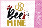 Bee Mine, Love Quote, Cutting Files, Valentine's Day SVG File