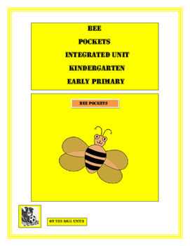 Bee Pockets. Integrated Unit. Primary, Kindergarten. ESL
