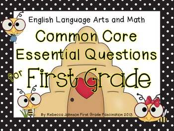 Bee Themed ELA and Math Common Core Essential Questions for First Grade