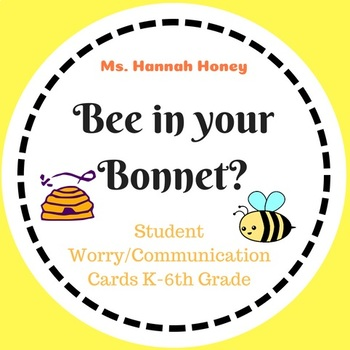 Bee in your Bonnet? Student Communication Cards (worry box)
