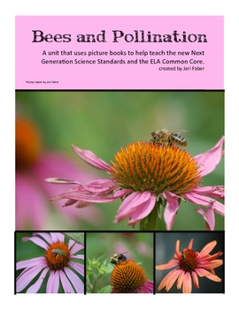 Bees and Pollination- 2nd grade NGSS (aligns to 2-LS2-2) and the ELA Common Core
