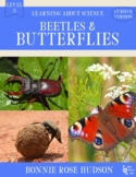 Beetles and Butterflies- Learning About Science, Level 3 Cursive Version